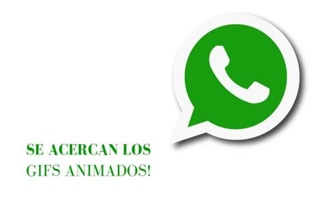 Ya se acerca el momento: los gifs animados en Whatsapp