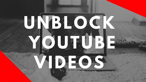 Youtube Unblocked: Watch YouTube Videos Not Available In ...